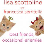 Audiobook Review and GIVEAWAY: Best Friends, Occasional Enemies by Lisa Scottoline and Francesca Serritella