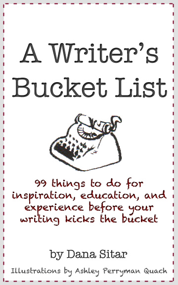 A Writer's Bucket List by Dana Sitar