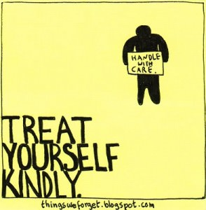 Don't forget to treat yourself kindly. (Photo credit)