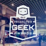 Why Being A Geek Is Actually Really Cool: A Recap of the 2013 Philadelphia Geek Awards