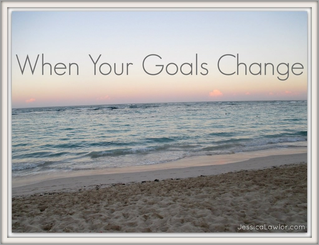 When your goals change, it means you're growing and becoming the person you're meant to be- Jessica Lawlor