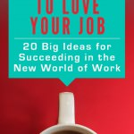 "Six Big Takeaways From Alexis Grant's Book ""You Deserve To Love Your Job"""