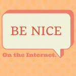How To Be Nice On The Internet