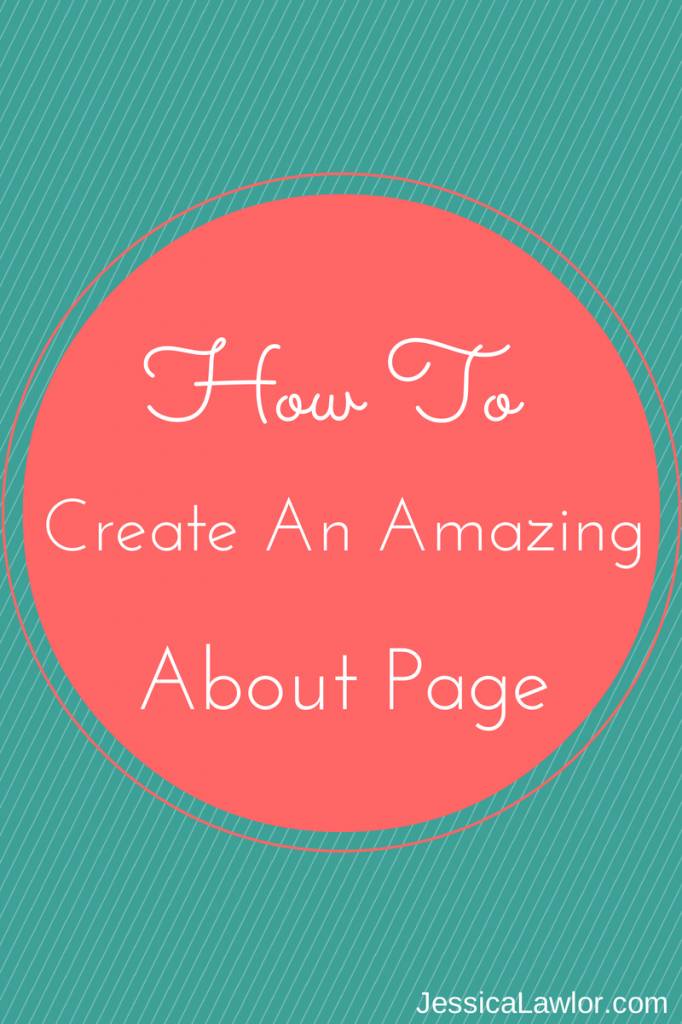 create an amazing about page- Jessica Lawlor