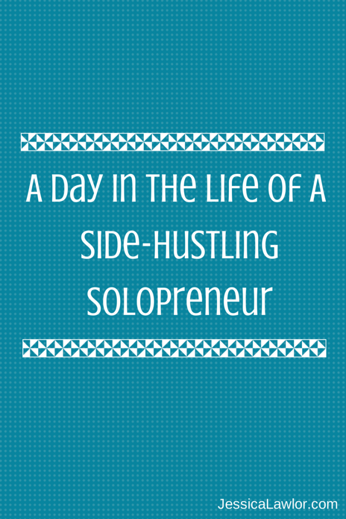 day in the life of a solopreneur- Jessica Lawlor