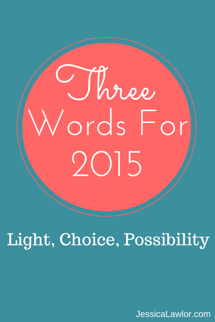 three words for 2015- Jessica Lawlor