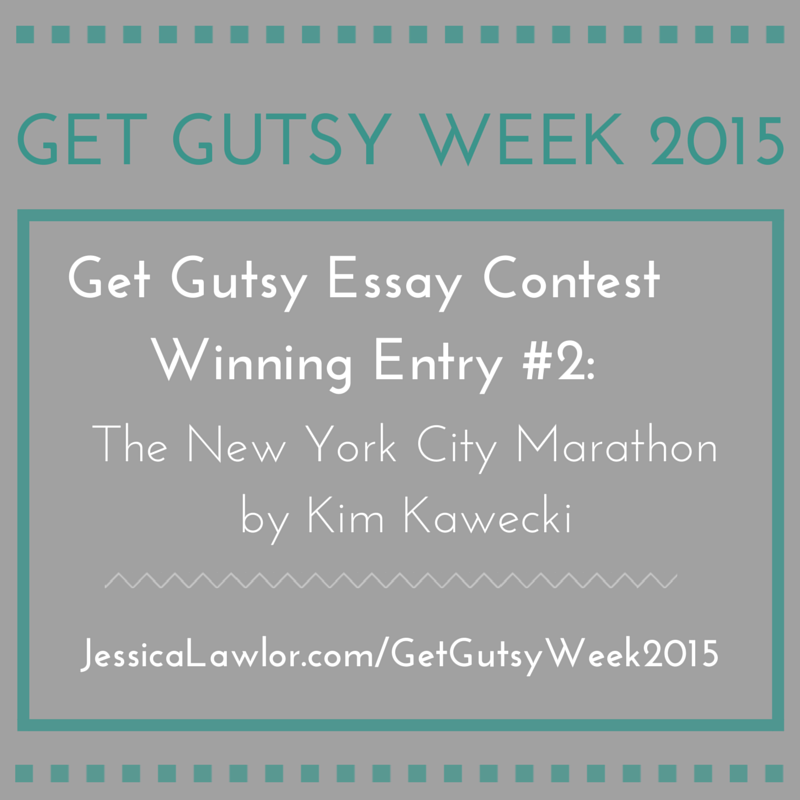 get gutsy essay contest winning entry #2 by Kim Kawecki- Jessica Lawlor