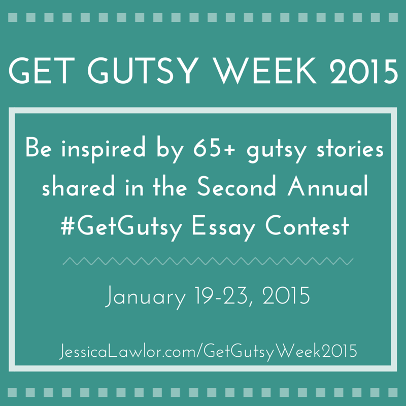 Be inspired by Get Gutsy Week 2015- Jessica Lawlor