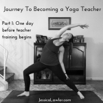 My Journey to Becoming a Yoga Teacher: One Day Before Yoga Teacher Training Begins