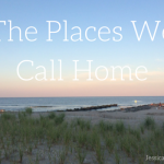 The Places We Call Home