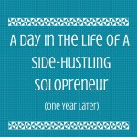 Another Peek Into A Day In The Life As a Side-Hustling Solopreneur (Plus, An Amazing Deal for You!)