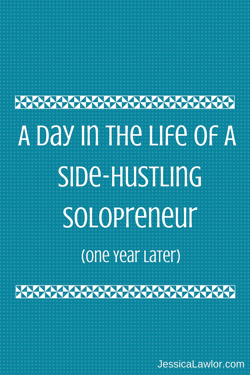 A Day In The Life Of A Solopreneur- Jessica Lawlor