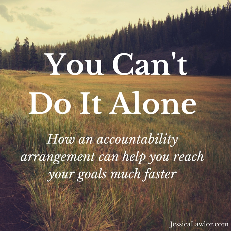 you can't do it alone- Jessica Lawlor