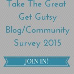 Take The Great Get Gutsy Blog/Community Survey 2015