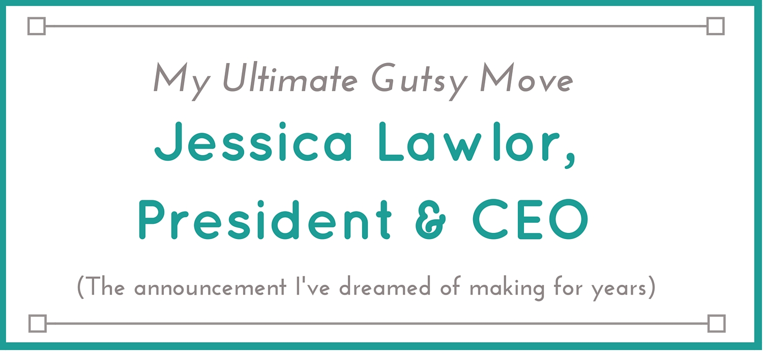 the ultimate gutsy announcement- Jessica Lawlor