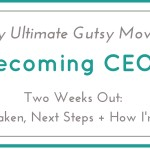 Becoming CEO: Two Weeks Out