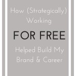 How (Strategically) Working For Free Helped Build My Brand and Career