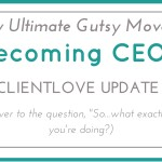 Becoming CEO: #ClientLove Update (Round 1)