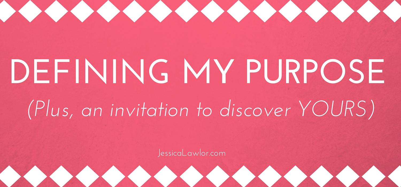 defining my purpose- Jessica Lawlor