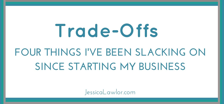 trade-offs- Jessica Lawlor