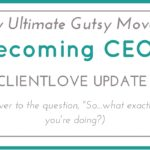 Becoming CEO: #ClientLove Update (Round 2)