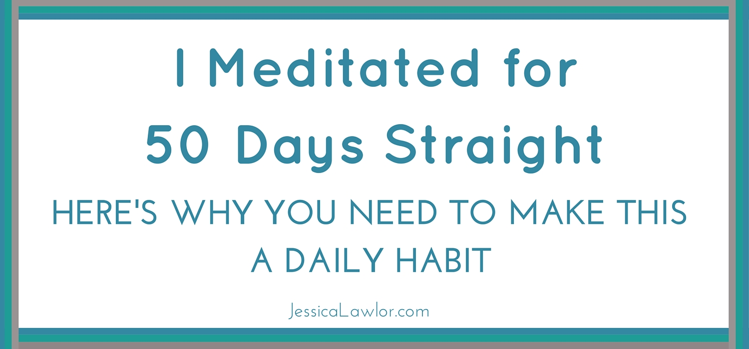 start a daily meditation practice- Jessica Lawlor