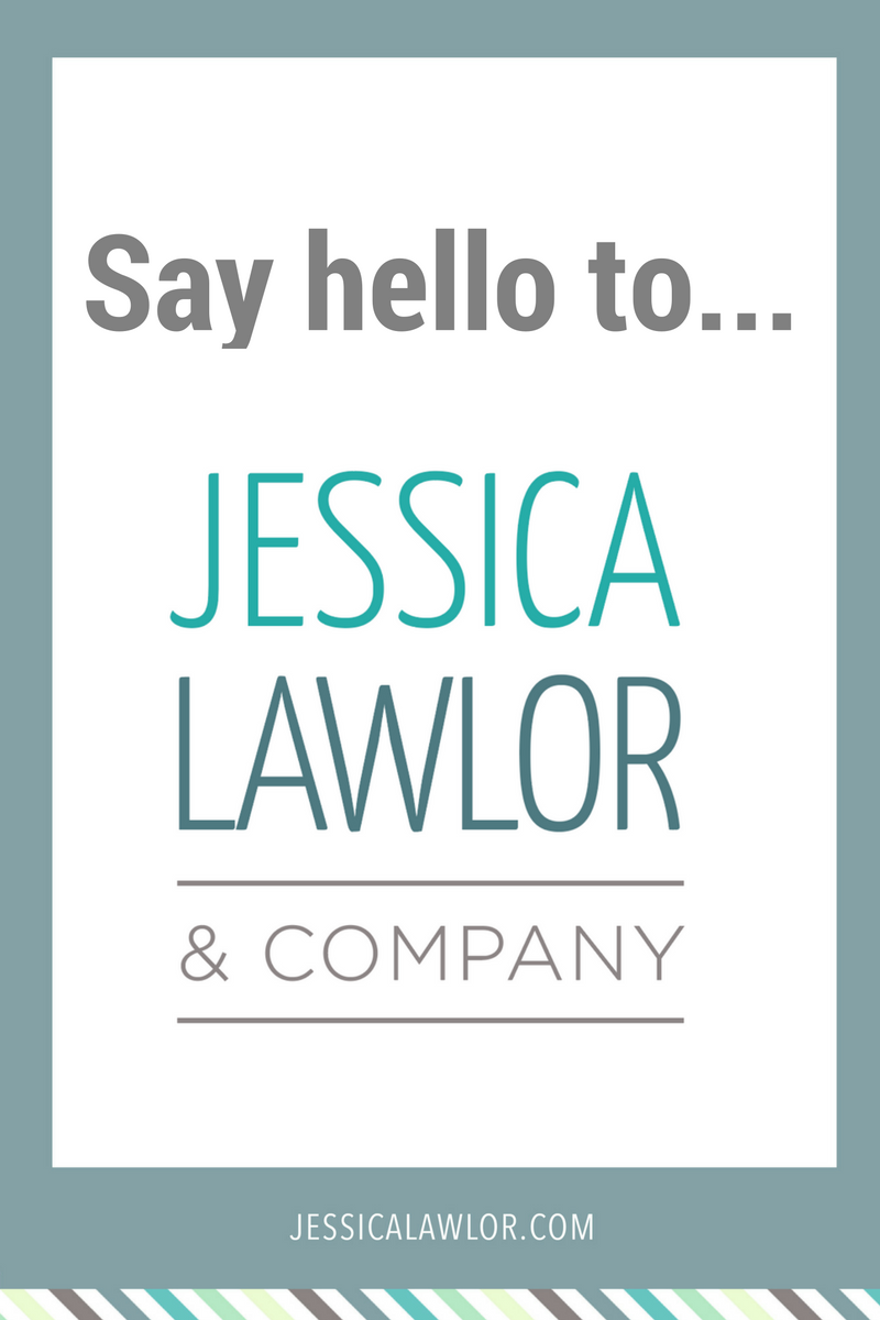 It's official! Time to reveal my company name...say hello to Jessica Lawlor & Company (JL&Co). Read on for details + more business updates.