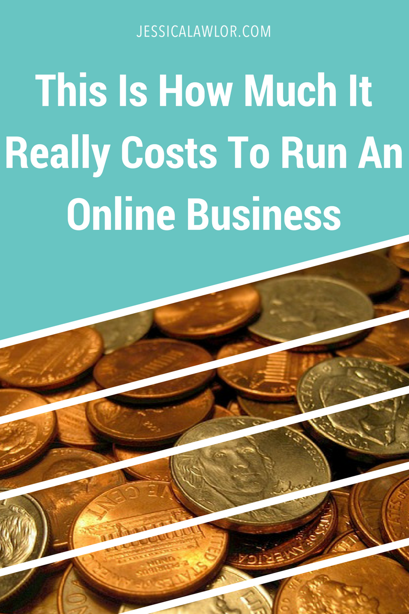 this is how much it really costs to run an online business- Jessica Lawlor