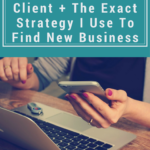 How I Landed My First Freelance Client + The Exact Strategy I Use To Find New Business