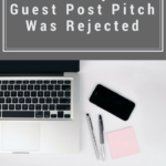 This Is Why Your Guest Post Pitch Was Rejected