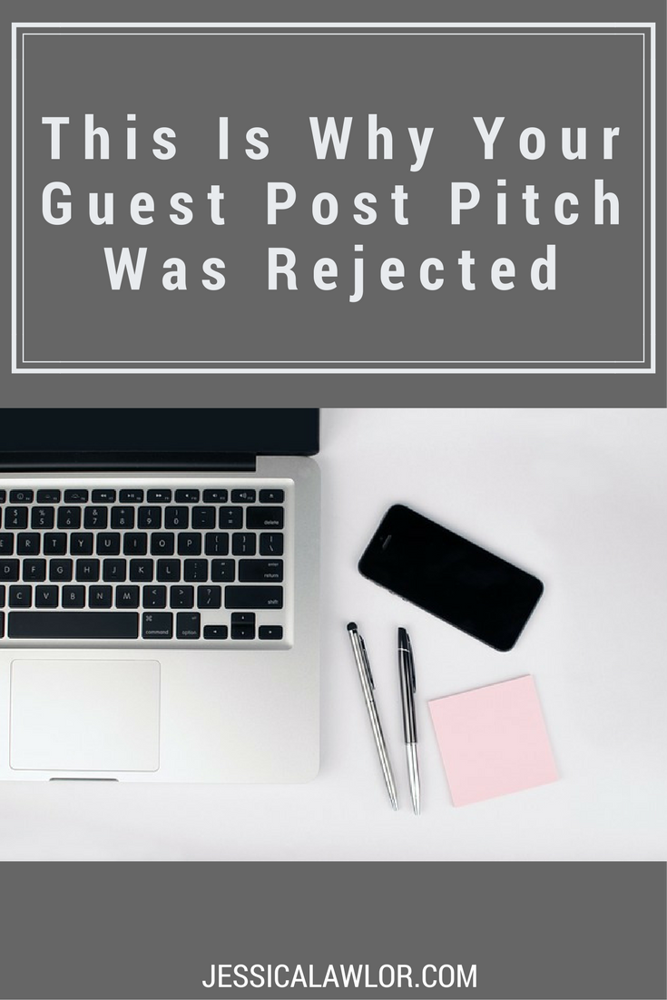 Dream of getting your writing published on your favorite website or blog? Managing editor Jessica Lawlor explains why your guest post pitch was rejected.