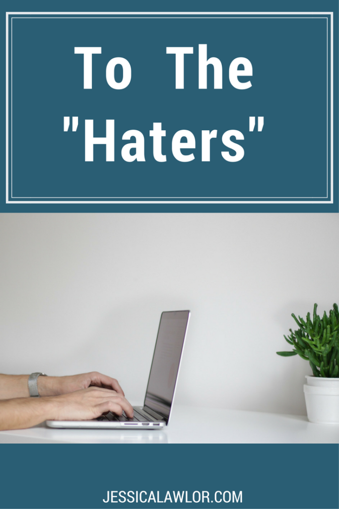 "A message to the ""haters"": An online article never tells the full story, so before you judge or leave mean comments, please consider what you don't know."