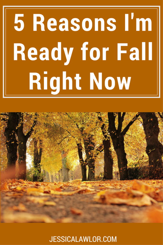 Even though I'm still soaking up the final days of summer, I'm eagerly looking forward to autumn! Here are five reasons I'm ready for fall right now.