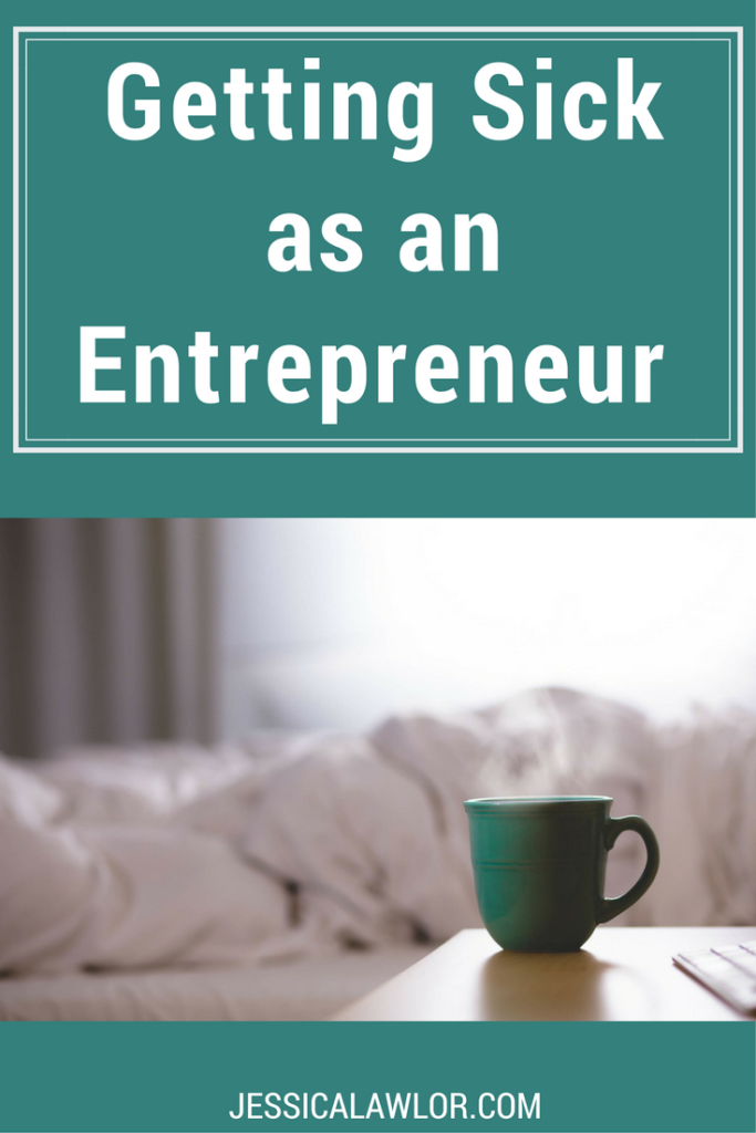Getting sick as an entrepreneur is the absolute worst, but it's a reality all business owners need to face.