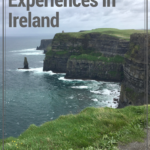 5 Must-Have Experiences in Ireland
