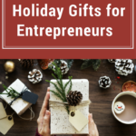 Holiday Gift Guide: 13 Perfect Gift Ideas for Entrepreneurs & Business Owners