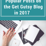The 10 Most Popular Posts on the Get Gutsy Blog in 2017 + A Reader Survey