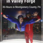 A Gutsy Weekend in Valley Forge: 36-Hours in Montgomery County, PA
