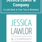 The State of Jessica Lawlor & Company: A Look Back at Year Two in Business