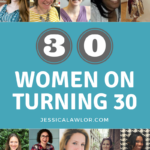 Turning 30: Words of Wisdom from 30 Women Who've Been There