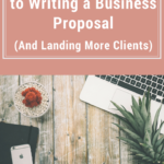 A Complete Guide to Writing a Business Proposal (And Landing More Clients)