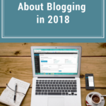3 Important Truths About Blogging in 2018