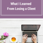 When One Door Closes: The Important Lesson I Learned From Losing a Client
