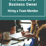 The Smartest Decision I've Made as a Business Owner: Hiring a Team Member